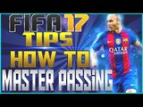 FIFA 17 Passing Tips & Tactics  How to Master Passing!