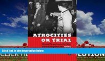 complete  Atrocities on Trial: Historical Perspectives on the Politics of Prosecuting War Crimes