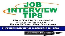 [PDF] JOB INTERVIEW TIPS: How To Be Successful In A Job Interview Even If You Get Nervous (Career