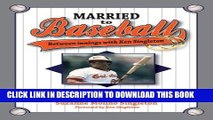 [PDF] Married to Baseball: Between innings with Ken Singleton: Mrs. Singy s stories of baseball