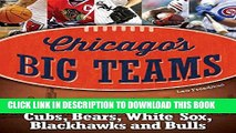 [PDF] Chicago s Big Teams: Great Moments of the Cubs, Bears, White Sox, Blackhawks and Bulls