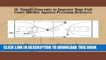 [PDF] 16 Simple Concepts to Improve Your Full Court Offense Against Pressing Defenses Full Colection