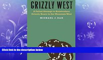 Popular Book Grizzly West: A Failed Attempt to Reintroduce Grizzly Bears in the Mountain West