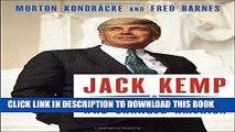 [PDF] Jack Kemp: The Bleeding-Heart Conservative Who Changed America Full Online