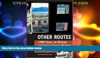 Big Deals  Other Routes: 1500 Years of African and Asian Travel Writing  Full Read Most Wanted