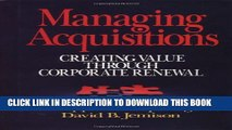 [PDF] Managing Acquisitions:  Creating Value Through Corporate Renewal Full Colection