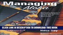 [PDF] Managing with Aloha: Bringing Hawaii s Universal Values to the Art of Business Full Online