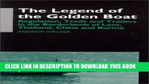 New Book The Legend of the Golden Boat: Regulation, Trade and Traders in the Borderlands of Laos,