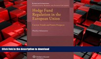 READ ONLINE Hedge Fund Regulation in the European Union: Current Trends and Future Prospects