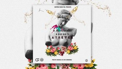 D.OZi - A Que No Te Atreves ft. Juanka [Official Audio]