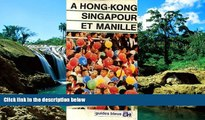 Must Have PDF  A Hong-Kong, Singapour et Manille (Guides bleus a) (French Edition)  Best Seller
