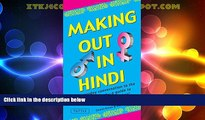 Must Have PDF  Making Out in Hindi: (Hindi Phrasebook) (Making Out Books)  Best Seller Books Most