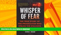 READ  Whisper of Fear: The True Story of  the Prosecutor Who Stalks the Stalkers  GET PDF