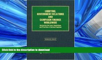 READ THE NEW BOOK Lobbying, Government Relations and Campaign Finance Worldwide: Navigating the