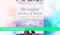 Must Have PDF  The Sewing Circles of Herat: My Afghan Years  Best Seller Books Most Wanted