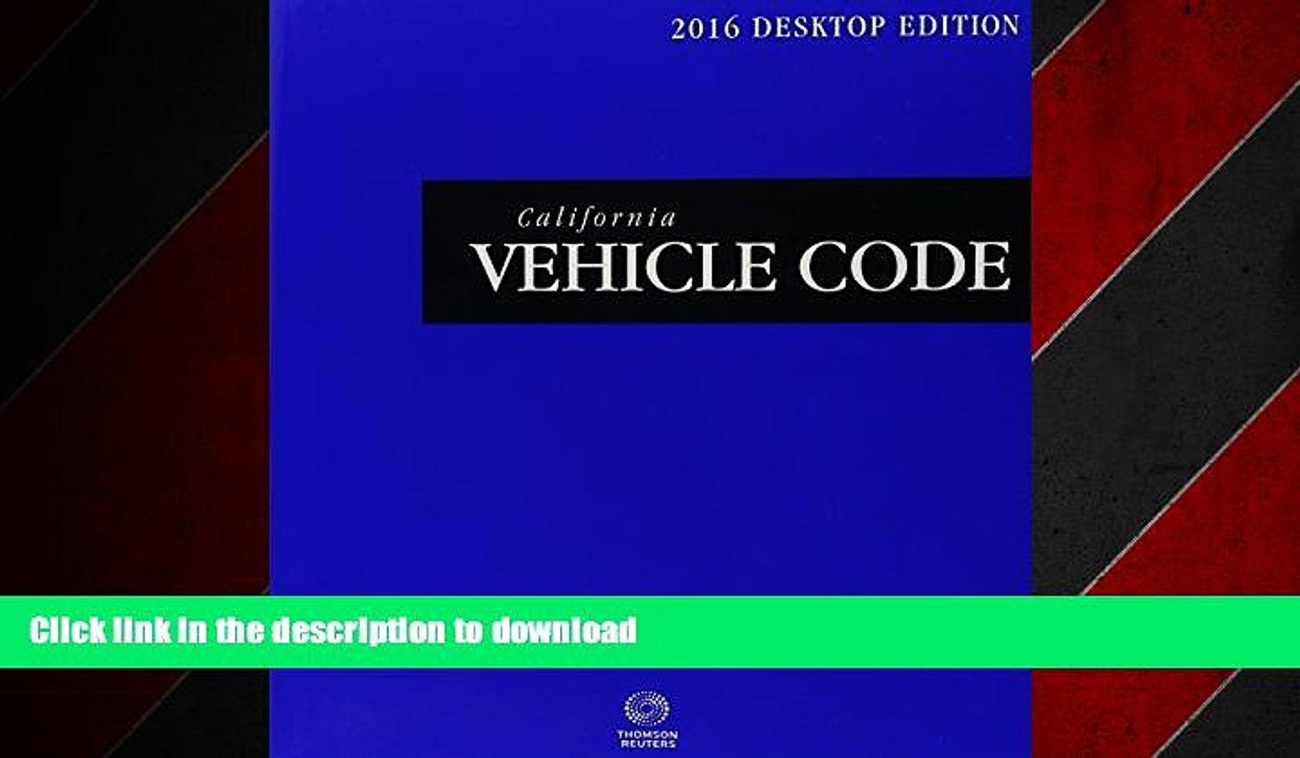 READ THE NEW BOOK California Vehicle Code: Desktop Edition 2016 READ PDF  BOOKS ONLINE