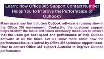 Office 365 Support Contact Number Helps You to Improve the Performance of Outlook