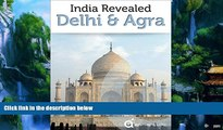 Big Deals  India Revealed: Delhi, Agra, and the Taj Mahal (North India Travel Guide)  Best Seller