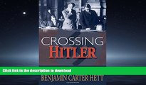 EBOOK ONLINE Crossing Hitler: The Man Who Put the Nazis on the Witness Stand READ PDF BOOKS ONLINE