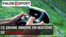 Pause Sport - Ce drone vous fait piloter comme si vous étiez à bord d'un avion de chasse