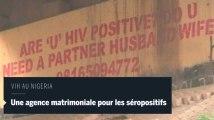 Au Nigeria, l'entremetteur de séropositifs en mal d'amour