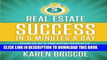 [PDF] Real Estate Success in 5 Minutes a Day: Secrets of a Top Agent Revealed (5 Minute Success)