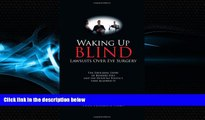 read here  Waking Up Blind - Lawsuits Over Eye Surgery