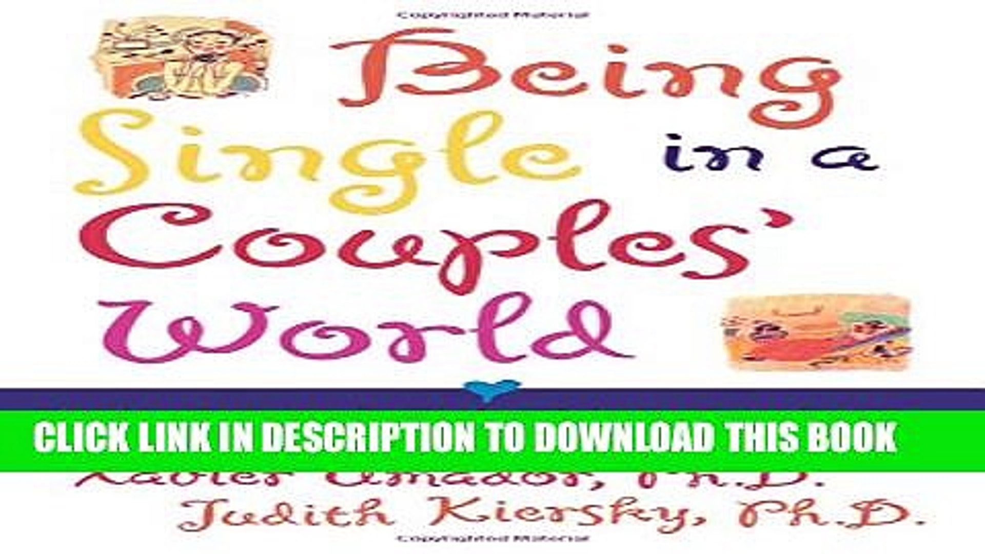 [PDF] Being Single in a Couple s World: How to Be Happily Single While Looking for Love Popular