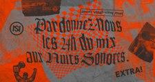 Extra ! : Pardonnez-nous les 24h du mix aux Nuits Sonores