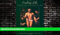 read here  Ending Life: Ethics and the Way We Die