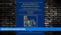 read here  Responsibility for Drug - Induced Injury (Second Edition):  A Reference Book for