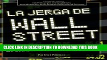 [Read PDF] Wall Street Lingo: Thousands of Investment Terms Explained Simply (SPANISH) (Spanish