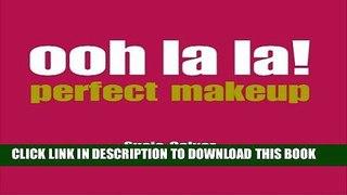 [PDF] Ooh La La!: Perfect Makeup Popular Colection