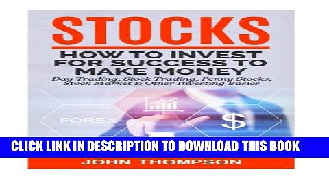 [Read PDF] Stocks: How to Invest For Success To Make Money – Day Trading, Stock Trading, Penny