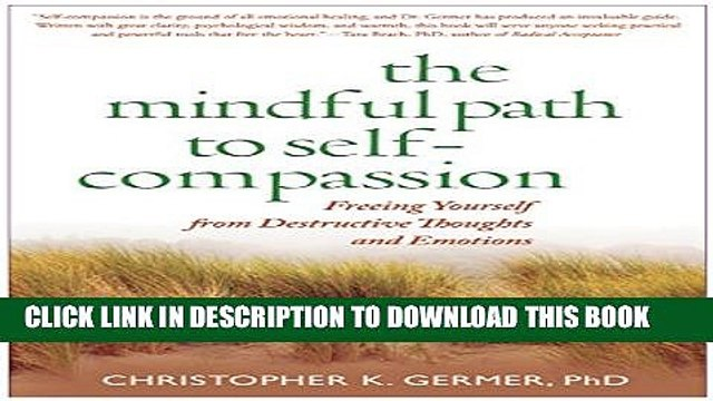 [PDF] The Mindful Path to Self-Compassion: Freeing Yourself from Destructive Thoughts and Emotions