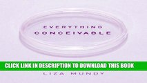 [PDF] Everything Conceivable: How Assisted Reproduction Is Changing Our World Popular Online