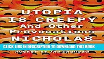 [PDF] Utopia Is Creepy: And Other Provocations Popular Colection