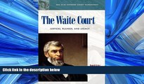 READ book  The Waite Court: Justices, Rulings, and Legacy (ABC-CLIO Supreme Court Handbooks)