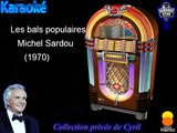 "Karaoké Michel Sardou ""Les bals populaires"""