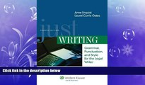 FULL ONLINE  Just Writing, Grammar, Punctuation, and Style for the Legal Writer, Fourth Edition
