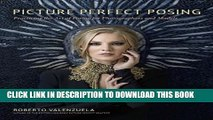 [PDF] Picture Perfect Posing: Practicing the Art of Posing for Photographers and Models (Voices