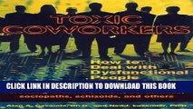 [Read PDF] Toxic Coworkers: How to Deal with Dysfunctional People on the Job Download Free