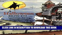 [PDF] A Halloween How-To: Costumes, Parties, Decorations, and Destinations Full Online