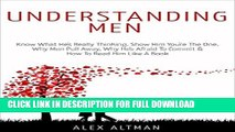 Understanding Men: Know What He s Really Thinking, Show Him You re The One,  Why Men Pull Away,