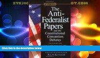 Big Deals  The Anti-Federalist Papers and the Constitutional Convention Debates (Signet Classics)