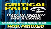 [Read PDF] Critical Path: How to Review Videogames for a Living Ebook Free