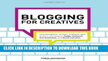 [Read PDF] Blogging for Creatives: How designers, artists, crafters and writers can blog to make