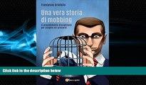READ book  Una vera storia di mobbing - Il procedimento disciplinare per piegare un precario