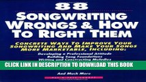 [PDF] 88 Songwriting Wrongs and How to Right Them: Concrete Ways to Improve Your Songwriting and
