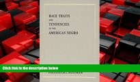 FREE PDF  Race Traits and Tendencies of the American Negro (American Economic Association)
